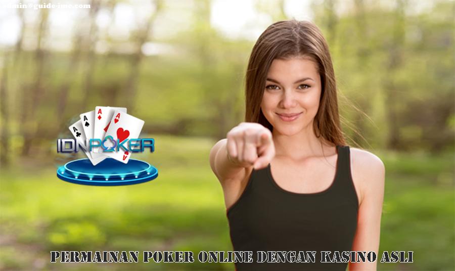 Permainan Poker Online Dengan Kasino Asli